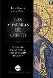 Las máscaras de Cristo: Detrás de las mentiras sobre la vida de Jesús (Ocultura)