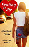 Skating on Air (Lesbian Light Reads Book 8)