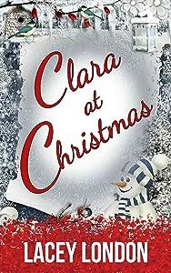 Clara at Christmas: A fabulous festive read to get you into the Christmas spirit. (Clara Andrews Series Book 4)