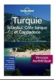 Turquie, Istanbul, Côte Turque et Cappadoce 4ed