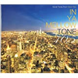 IN YA MELLOW TONE 10.5 (TSUTAYA限定)