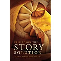 The Story Solution: 23 Actions All Great Heroes Must Take