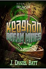 Keaghan in the Dream Mines (Book 3) (The Tales of Dreamside) Kindle Edition