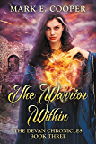The Warrior Within: Devan Chronicles Book 3