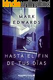 Hasta el fin de tus días (Spanish Edition)