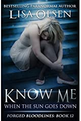 Know Me When the Sun Goes Down (Forged Bloodlines Book 12) Kindle Edition