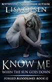 Know Me When the Sun Goes Down (Forged Bloodlines Book 12)