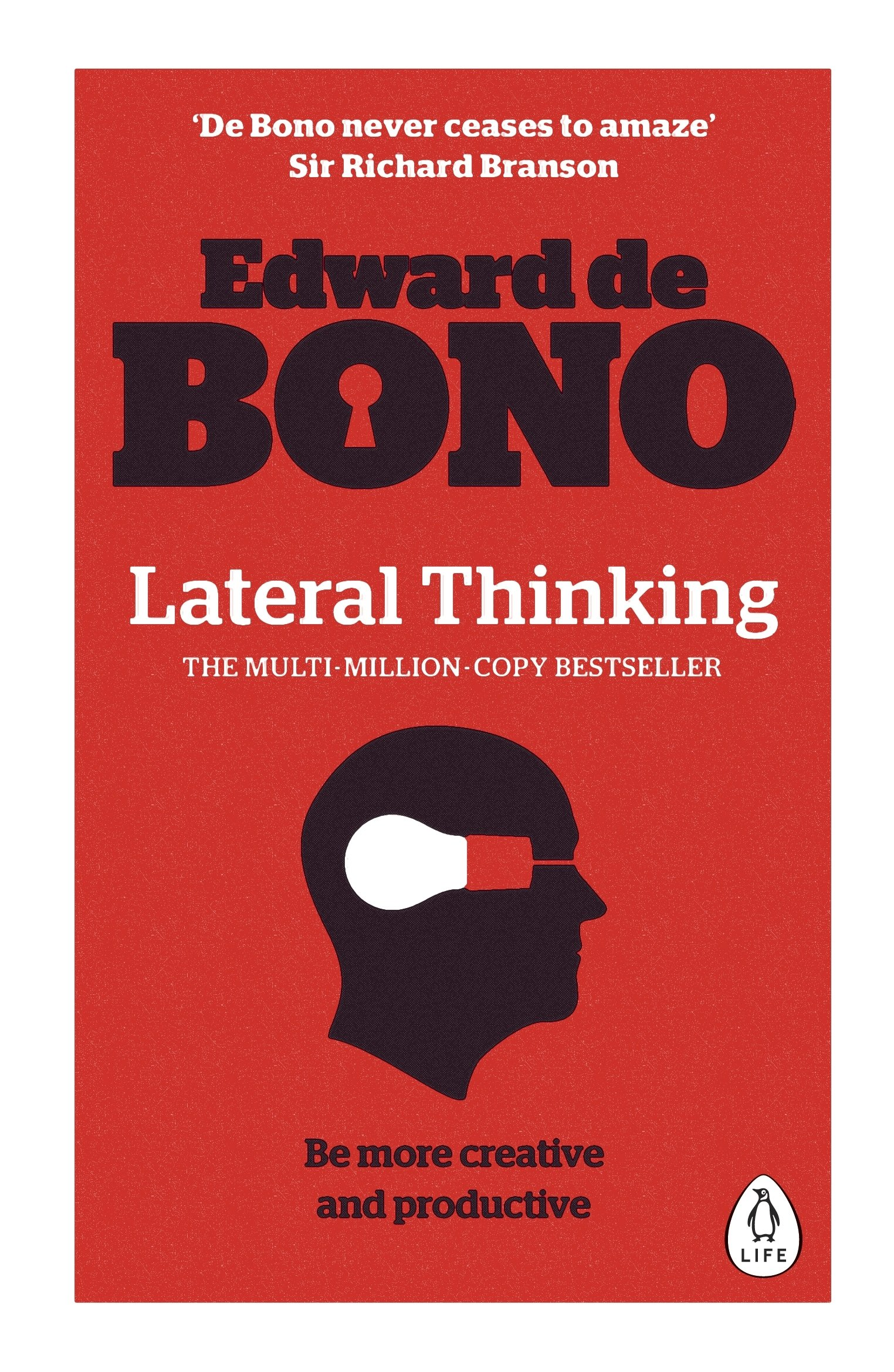 Lateral Thinking : A Textbook of Creativity (Anglais) Broché – 2 mai 2016 Edward De Bono Penguin Life 0241257549 SELF-HELP / Creativity