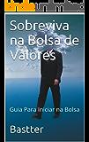 Sobreviva na Bolsa de Valores - Nova Edição 2013