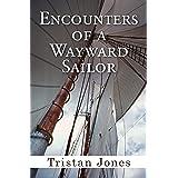 Encounters of a Wayward Sailor