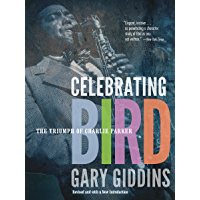 Celebrating Bird: The Triumph of Charlie Parker book cover