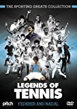 The Sporting Greats Collection: Legends of Tennis - Federer and Nadal [DVD]