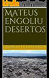 Mateus engoliu desertos