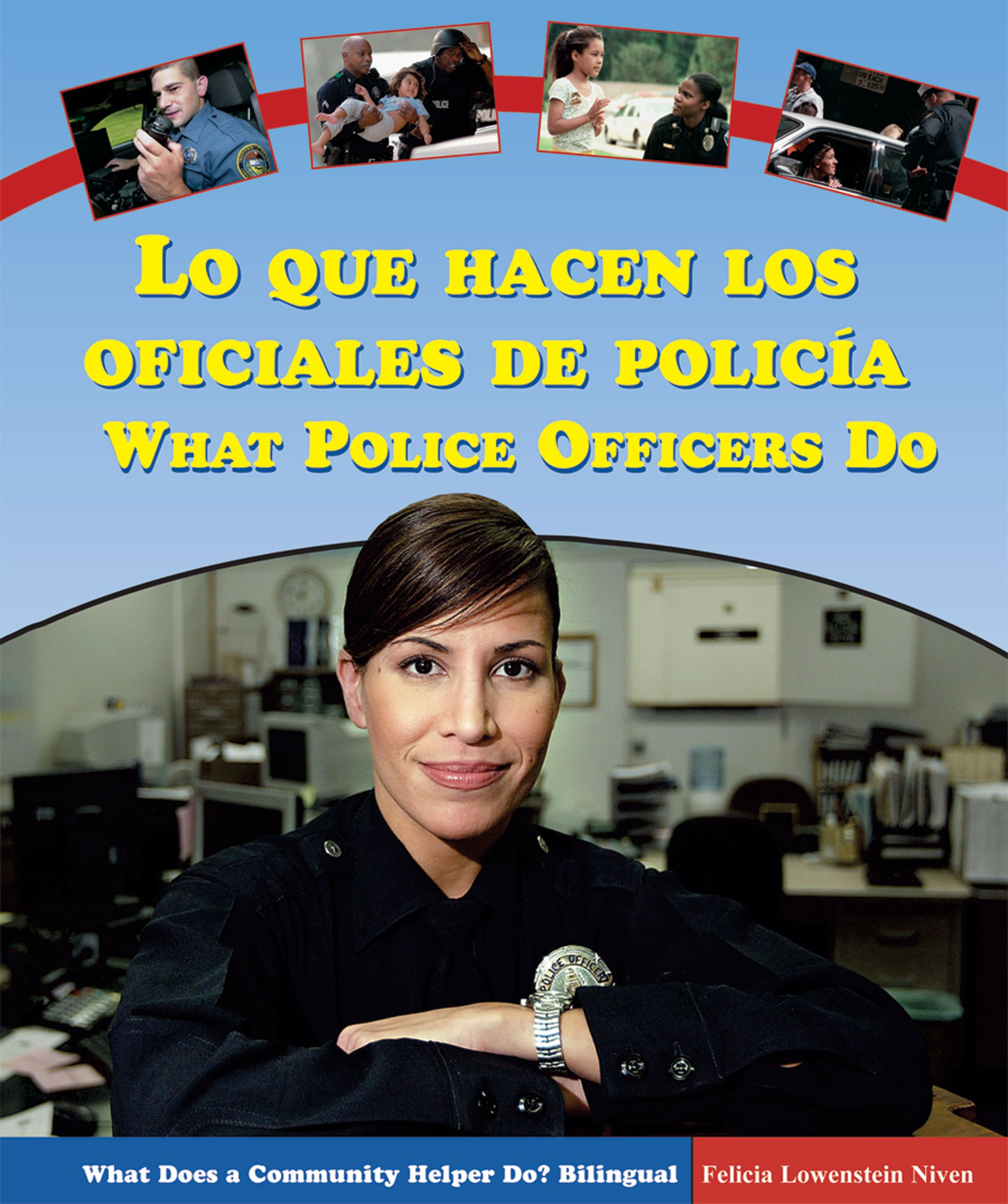 Lo Que Hacen Los Oficiales De Policia/what Police Officers Do (What Does a Community Helper Do? Bilingual) (Spanish and English Edition) ebook
