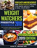 Weight Watchers Freestyle Cookbook #2019: 550 Easy and Delicious WW SmartPoints Recipes for Rapid Weight Loss & Heal Your Body: The Complete Weight Watchers ... with 30 Day Meal Plan (English Edition)
