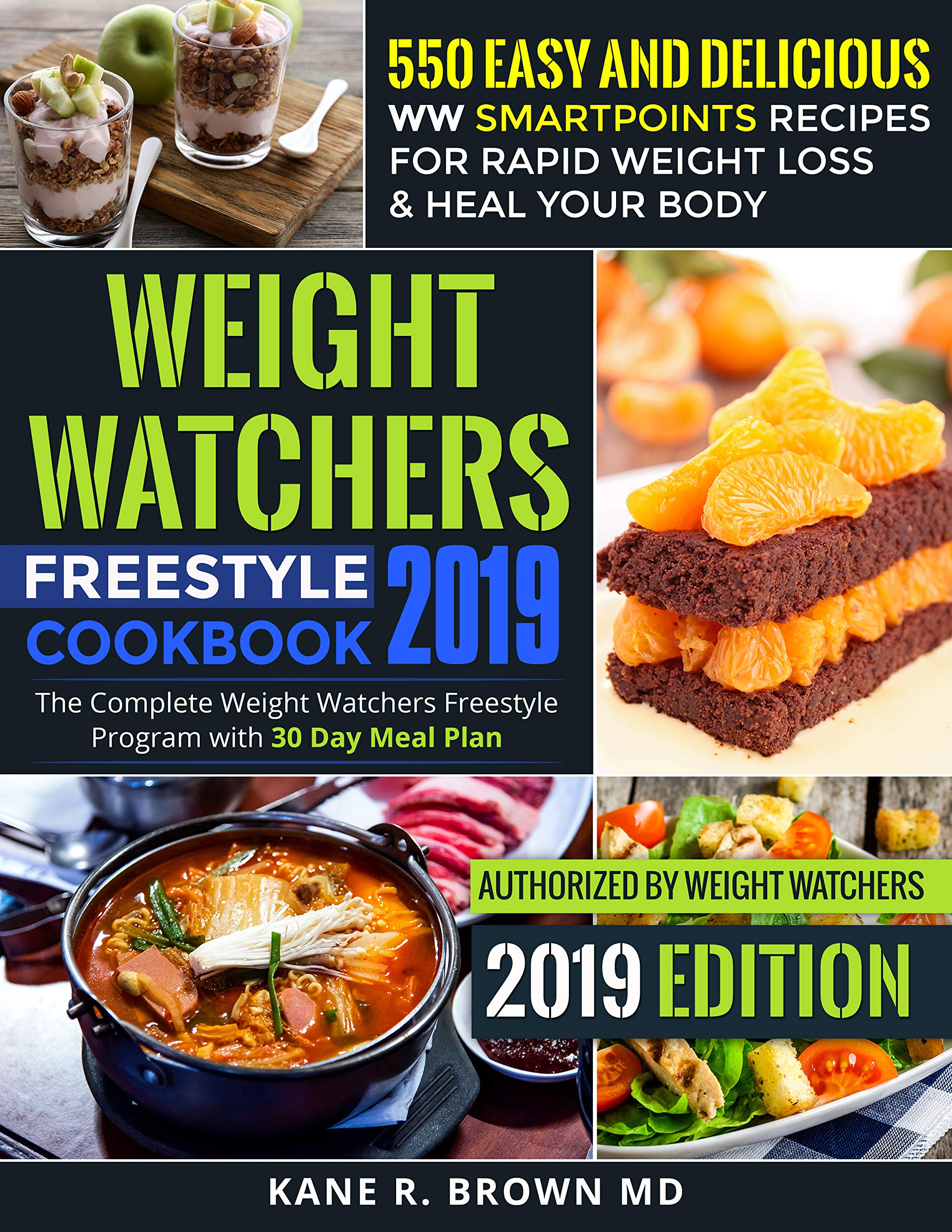 Weight Watchers Freestyle Cookbook #2019: 550 Easy and Delicious WW SmartPoints Recipes for Rapid Weight Loss & Heal Your Body: The Complete Weight Watchers ... with 30 Day Meal Plan