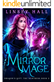 Mirror Mage (Dragon's Gift: The Huntress Book 2)