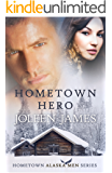 Hometown Hero (Hometown Alaska Men Book 2)