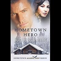 Hometown Hero (Hometown Alaska Men Book 2) (English Edition)