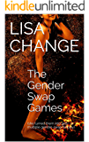 The Gender Swap Games: (she turned them into girls - a multiple gender-swap fantasy)