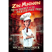 ZIN MIGNON and the SECRET of the PICKLED PIGS' FEET (English Edition)