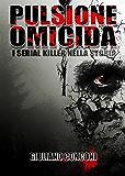 Pulsione omicida: I serial killer nella storia