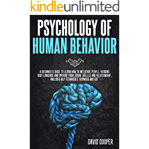 Psychology of Human Behavior: A beginner's guide to learn how to influence people, reading body language and improve…