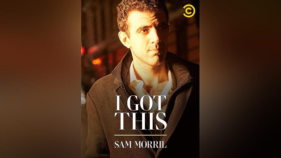 Sam Morril: I Got This