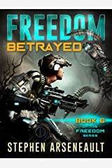 FREEDOM Betrayed: (Book 6) Kindle Edition