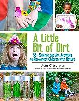 A Little Bit Of Dirt: 55+ Science And Art
