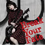 Break Your Fate (DVD付初回限定盤)