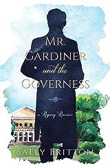 Mr. Gardiner and the Governess: A Regency Romance (Clairvoir Castle Romances Book 1) Kindle Edition