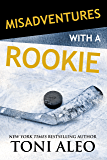 Misadventures with a Rookie (Misadventures Book 10)