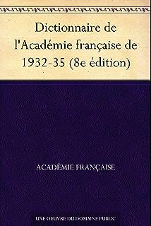 Dictionnaire de lAcadémie française de 1932-35 (8e édition) (French