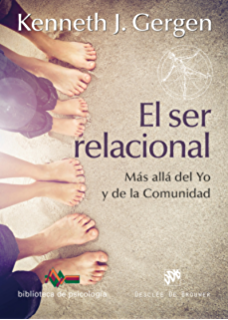 El ser relacional. Más allá del yo y de la comunidad (Biblioteca de Psicología