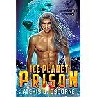 Ice Planet Prison: A SciFi Alien Shifter Romance (Sagittarius Quadrant)