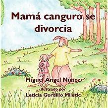 Mamá canguro se divorcia (Spanish Edition) Dec 01, 2018