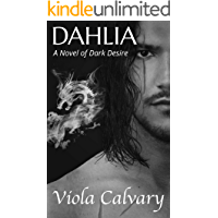 Dahlia: A Novel of Dark Desire (Dark Paranormal Romance)