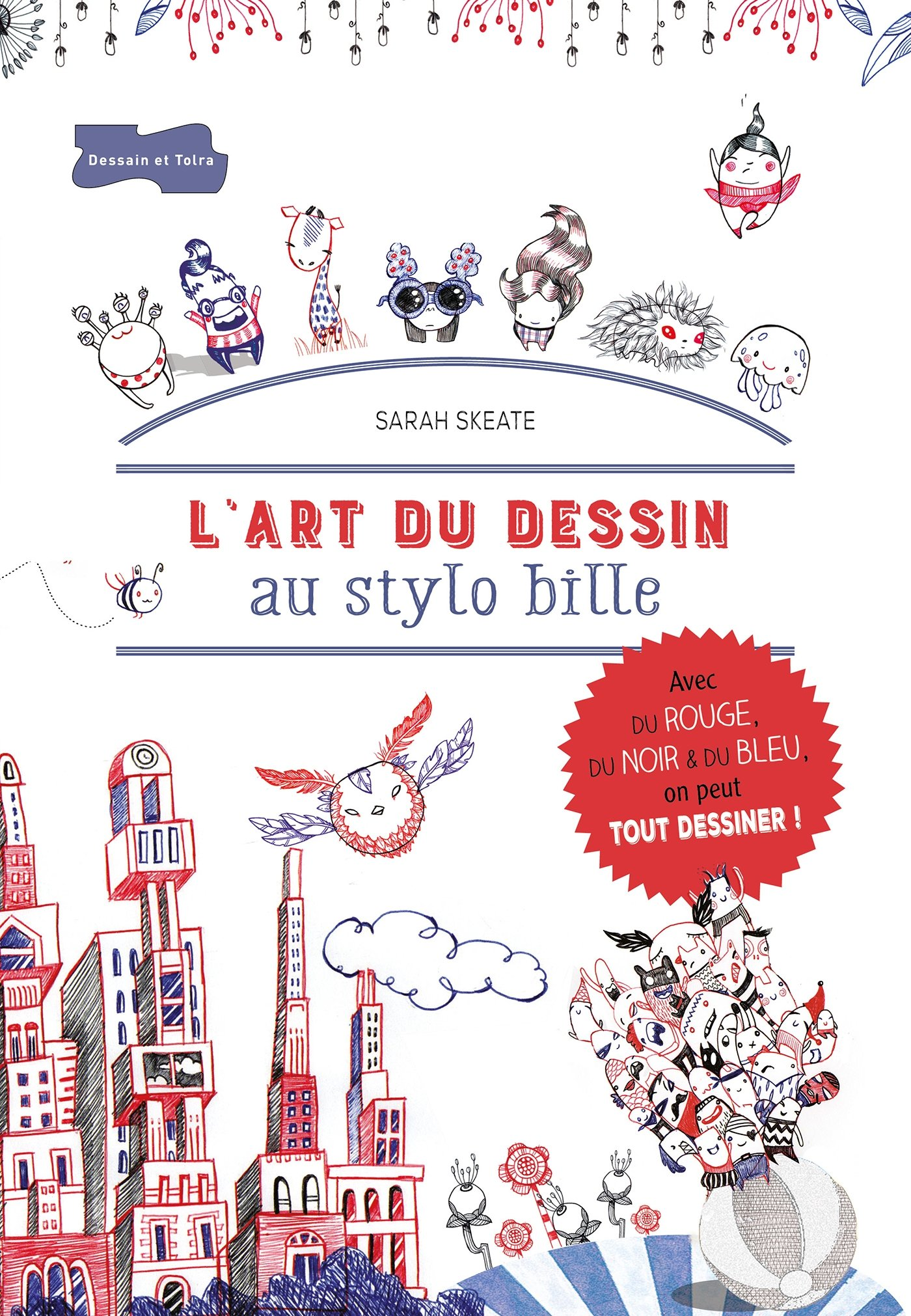 Amazon Fr L Art Du Dessin Au Stylo Bille Sarah Skeate
