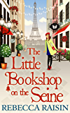 The Little Bookshop On The Seine (The Little Paris Collection, Book 1)