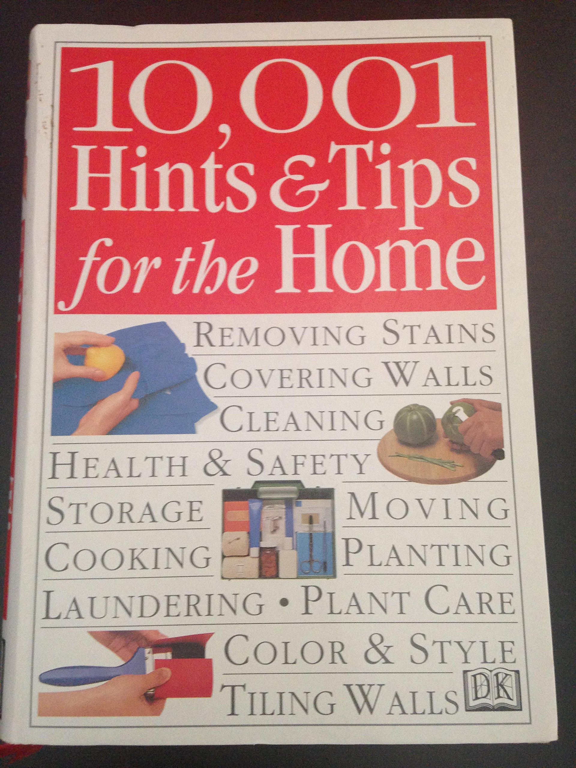 10, 001 Hints and Tips for the Home: Cassandra Kent, Julian Cassell, Peter  Parham, Christine France, Pippa Greenwood: 9780760715659: Amazon.com: Books