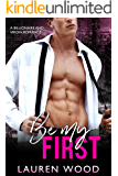 Be My First: A Billionaire and Virgin Romance