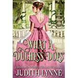 What a Duchess Does (Lords and Undefeated Ladies Book 3)