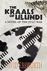 The Kraals of Ulundi: A Novel of the Zulu War Kindle Edition