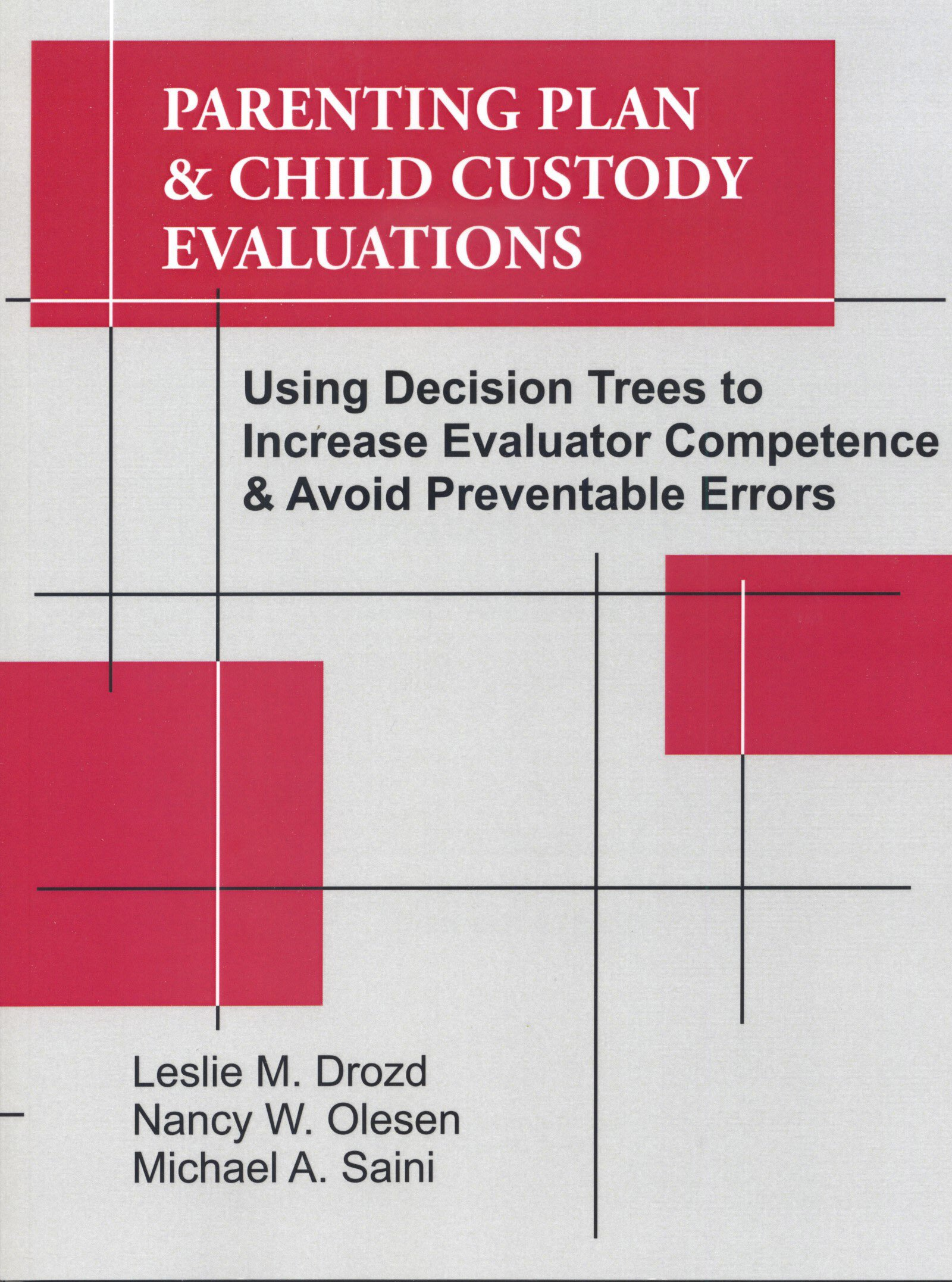 Read Online Parenting Plan & Child Custody Evaluations: Using Decision Trees to Increase Evaluator Competence & Avoid Preventable Errors ebook