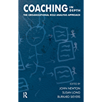 Coaching in Depth: The Organizational Role Analysis Approach