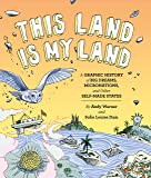 This Land is My Land: A Graphic History of Big Dreams, Micronations, and Other Self-Made States (Graphic Novel, World…
