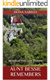 Aunt Bessie Remembers (An Isle of Man Cozy Mystery Book 18)