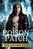 Poison Patch. The Astoria Files Book 2 (Urban Fantasy) (English Edition)