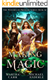 Making Magic: An Urban Fantasy Action Adventure (The Witches of Pressler Street Book 2)